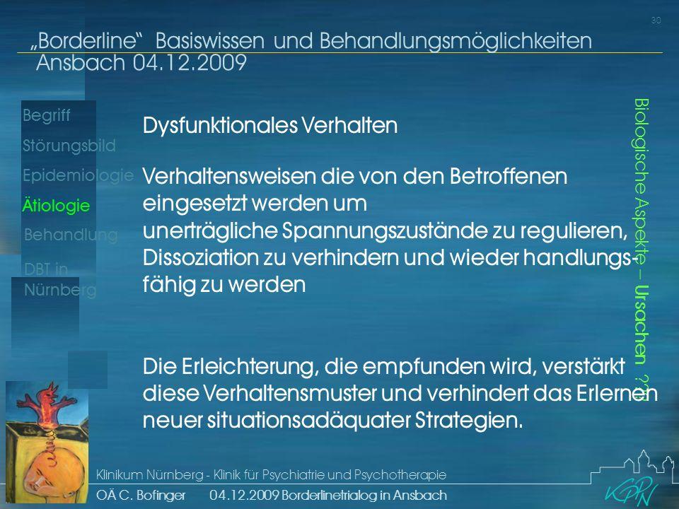 Begriff Epidemiologie Ätiologie 30 Störungsbild Borderline Basiswissen und Behandlungsmöglichkeiten Ansbach 04.12.2009 Klinikum Nürnberg - Klinik für Psychiatrie und Psychotherapie OÄ C.