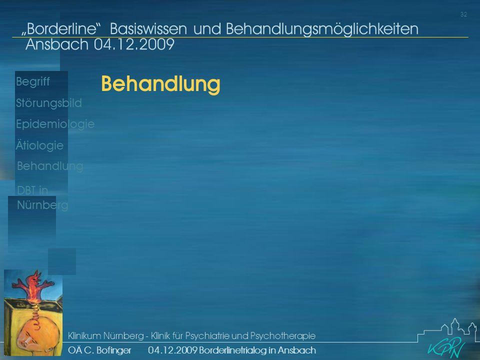 Begriff Epidemiologie Ätiologie 32 Störungsbild Borderline Basiswissen und Behandlungsmöglichkeiten Ansbach 04.12.2009 Klinikum Nürnberg - Klinik für Psychiatrie und Psychotherapie OÄ C.