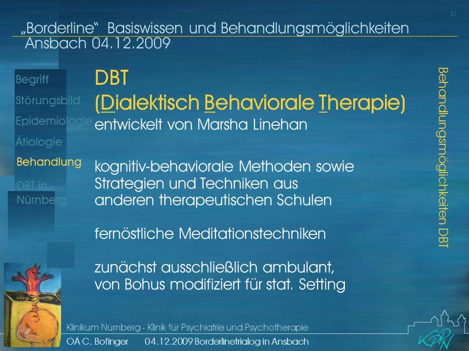 Begriff Epidemiologie Ätiologie 37 Störungsbild Borderline Basiswissen und Behandlungsmöglichkeiten Ansbach 04.12.2009 Klinikum Nürnberg - Klinik für Psychiatrie und Psychotherapie OÄ C.
