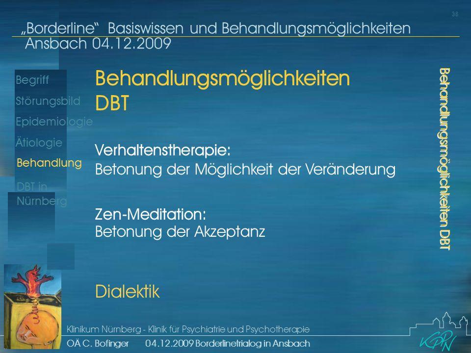 Begriff Epidemiologie Ätiologie 38 Störungsbild Borderline Basiswissen und Behandlungsmöglichkeiten Ansbach 04.12.2009 Klinikum Nürnberg - Klinik für Psychiatrie und Psychotherapie OÄ C.
