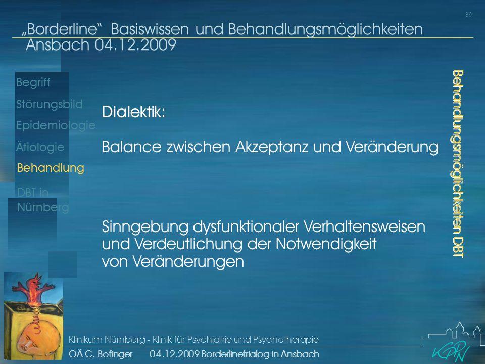 Begriff Epidemiologie Ätiologie 39 Störungsbild Borderline Basiswissen und Behandlungsmöglichkeiten Ansbach 04.12.2009 Klinikum Nürnberg - Klinik für Psychiatrie und Psychotherapie OÄ C.
