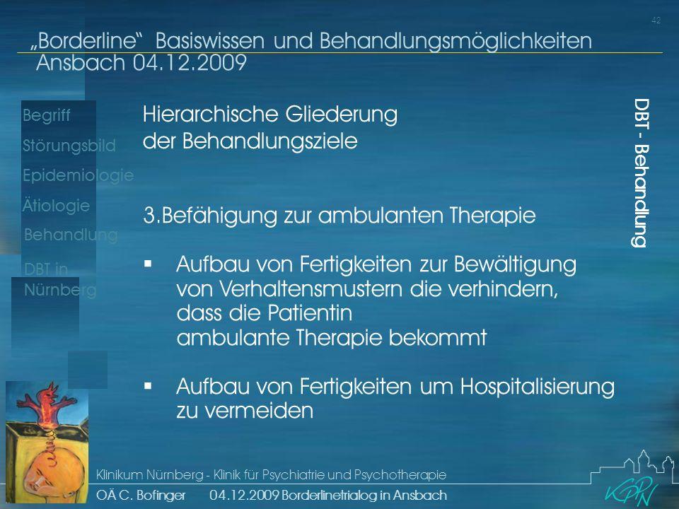 Begriff Epidemiologie Ätiologie 42 Störungsbild Borderline Basiswissen und Behandlungsmöglichkeiten Ansbach 04.12.2009 Klinikum Nürnberg - Klinik für Psychiatrie und Psychotherapie OÄ C.