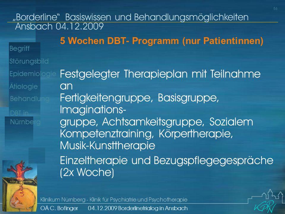 Begriff Epidemiologie Ätiologie 56 Störungsbild Borderline Basiswissen und Behandlungsmöglichkeiten Ansbach 04.12.2009 Klinikum Nürnberg - Klinik für Psychiatrie und Psychotherapie OÄ C.