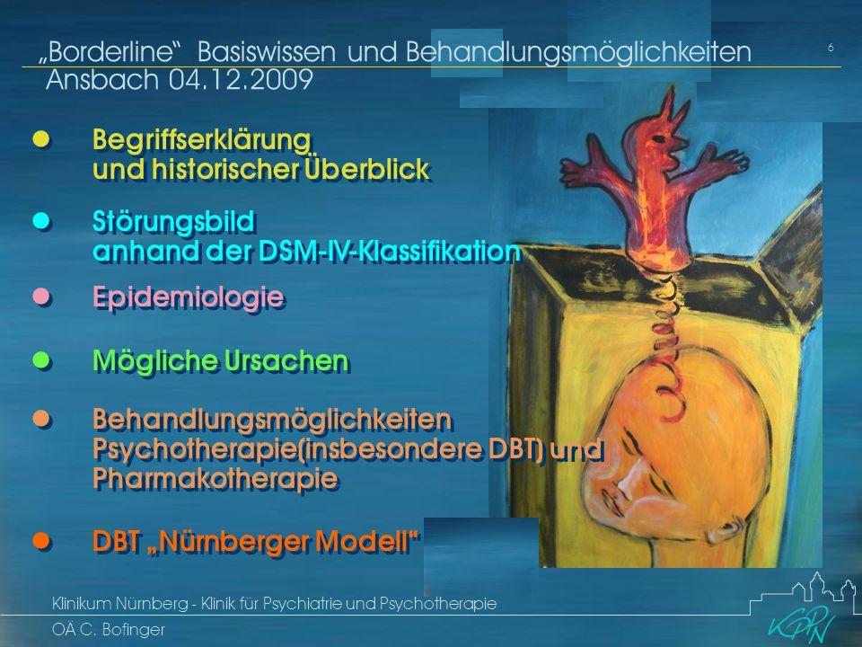 Begriff Epidemiologie Ätiologie 6 Störungsbild Borderline Basiswissen und Behandlungsmöglichkeiten Ansbach 04.12.2009 Klinikum Nürnberg - Klinik für Psychiatrie und Psychotherapie OÄ C.