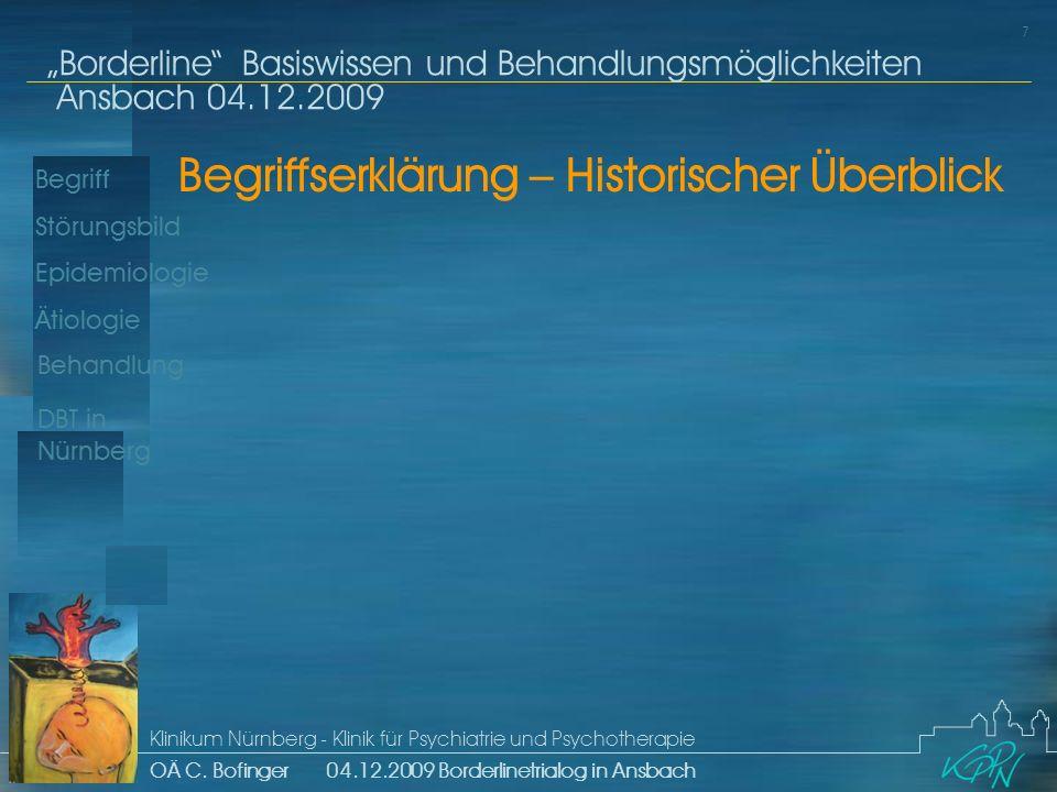 Begriff Epidemiologie Ätiologie 7 Störungsbild Borderline Basiswissen und Behandlungsmöglichkeiten Ansbach 04.12.2009 Klinikum Nürnberg - Klinik für Psychiatrie und Psychotherapie OÄ C.