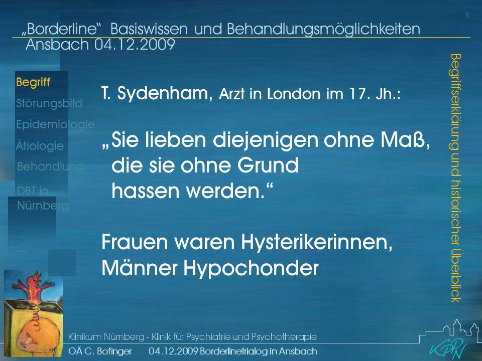 Begriff Epidemiologie Ätiologie 8 Störungsbild Borderline Basiswissen und Behandlungsmöglichkeiten Ansbach 04.12.2009 Klinikum Nürnberg - Klinik für Psychiatrie und Psychotherapie OÄ C.