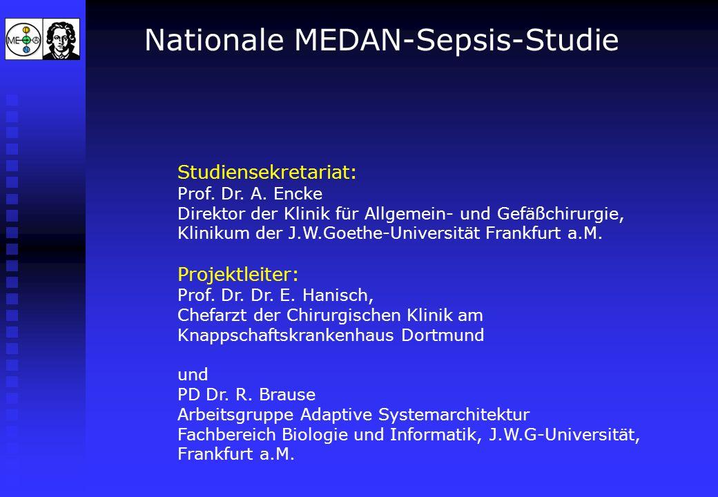Nationale MEDAN-Sepsis-Studie Studiensekretariat: Prof. Dr. A. Encke Direktor der Klinik für Allgemein- und Gefäßchirurgie, Klinikum der J.W.Goethe-Un