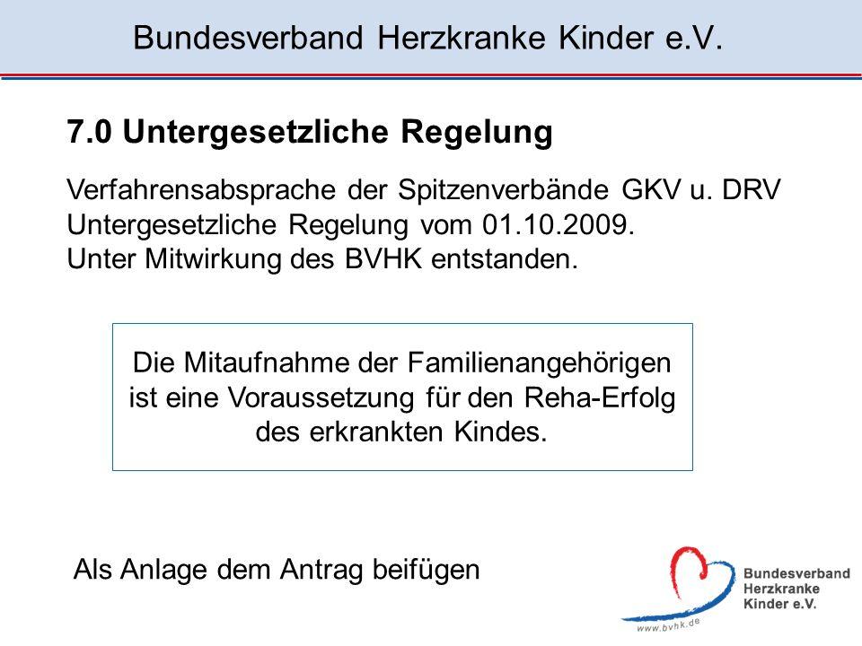 Bundesverband Herzkranke Kinder e.V. Verfahrensabsprache der Spitzenverbände GKV u. DRV Untergesetzliche Regelung vom 01.10.2009. Unter Mitwirkung des