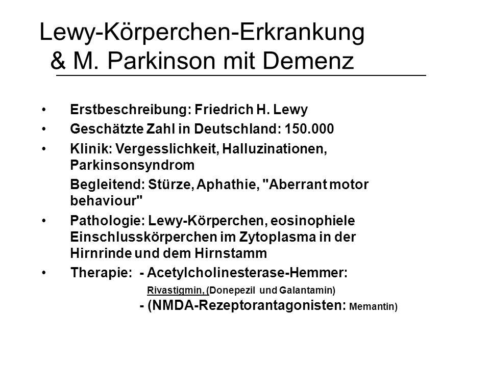 frontotemporale Demenz Erstbeschreibung: Arnold Pick Geschätzte Zahl in Deutschland: ??.
