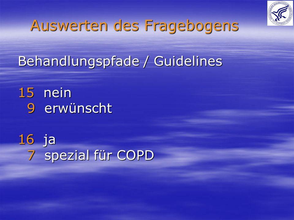 Behandlungspfade / Guidelines 15 nein 9 erwünscht 9 erwünscht 16 ja 7 spezial für COPD 7 spezial für COPD Auswerten des Fragebogens