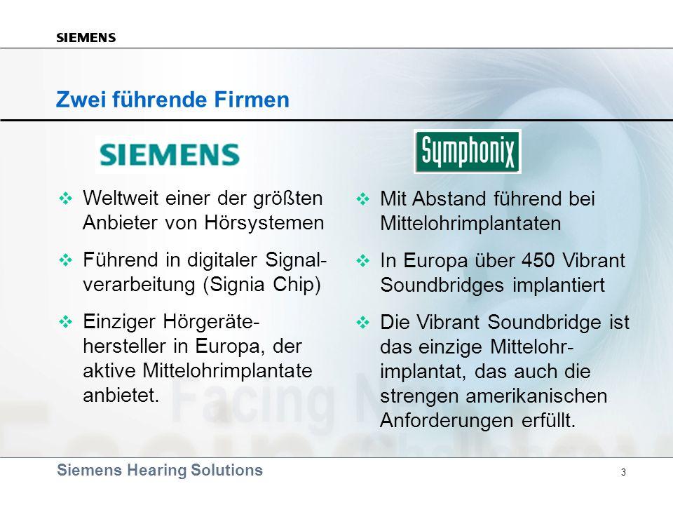 Siemens Hearing Solutions 3 Zwei führende Firmen v Weltweit einer der größten Anbieter von Hörsystemen v Führend in digitaler Signal- verarbeitung (Si