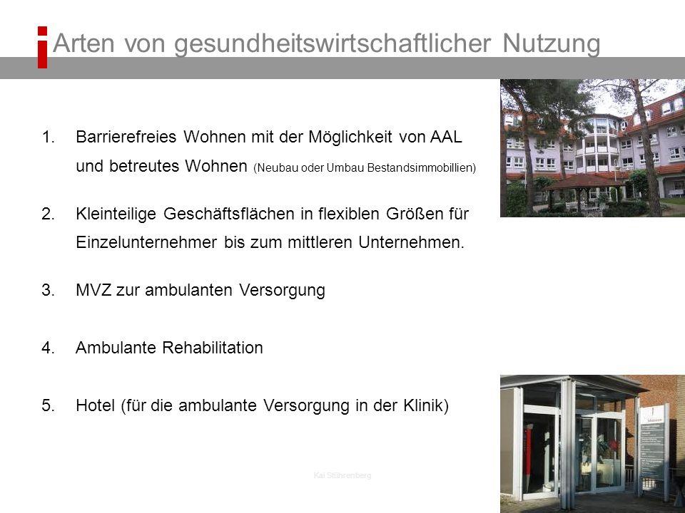 Kai Stührenberg 1.Barrierefreies Wohnen mit der Möglichkeit von AAL und betreutes Wohnen (Neubau oder Umbau Bestandsimmobillien) 2.Kleinteilige Geschäftsflächen in flexiblen Größen für Einzelunternehmer bis zum mittleren Unternehmen.