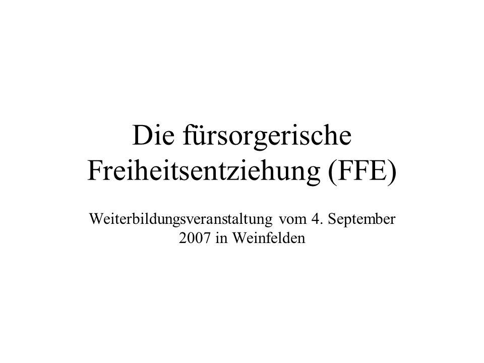 Die fürsorgerische Freiheitsentziehung (FFE) Weiterbildungsveranstaltung vom 4.