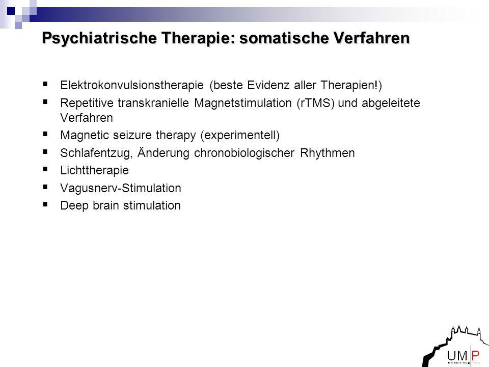 Psychiatrische Therapie: somatische Verfahren Elektrokonvulsionstherapie (beste Evidenz aller Therapien!) Repetitive transkranielle Magnetstimulation
