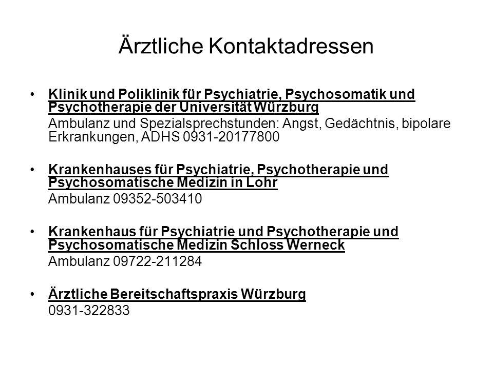 Ärztliche Kontaktadressen Klinik und Poliklinik für Psychiatrie, Psychosomatik und Psychotherapie der Universität Würzburg Ambulanz und Spezialsprechs