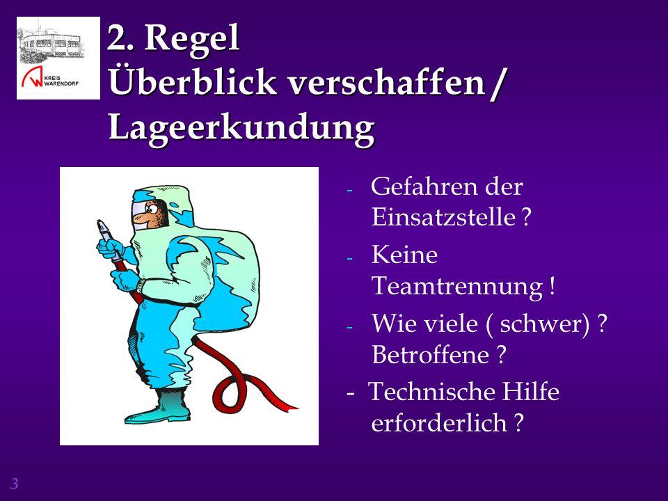 3 2.Regel Überblick verschaffen / Lageerkundung - Gefahren der Einsatzstelle .