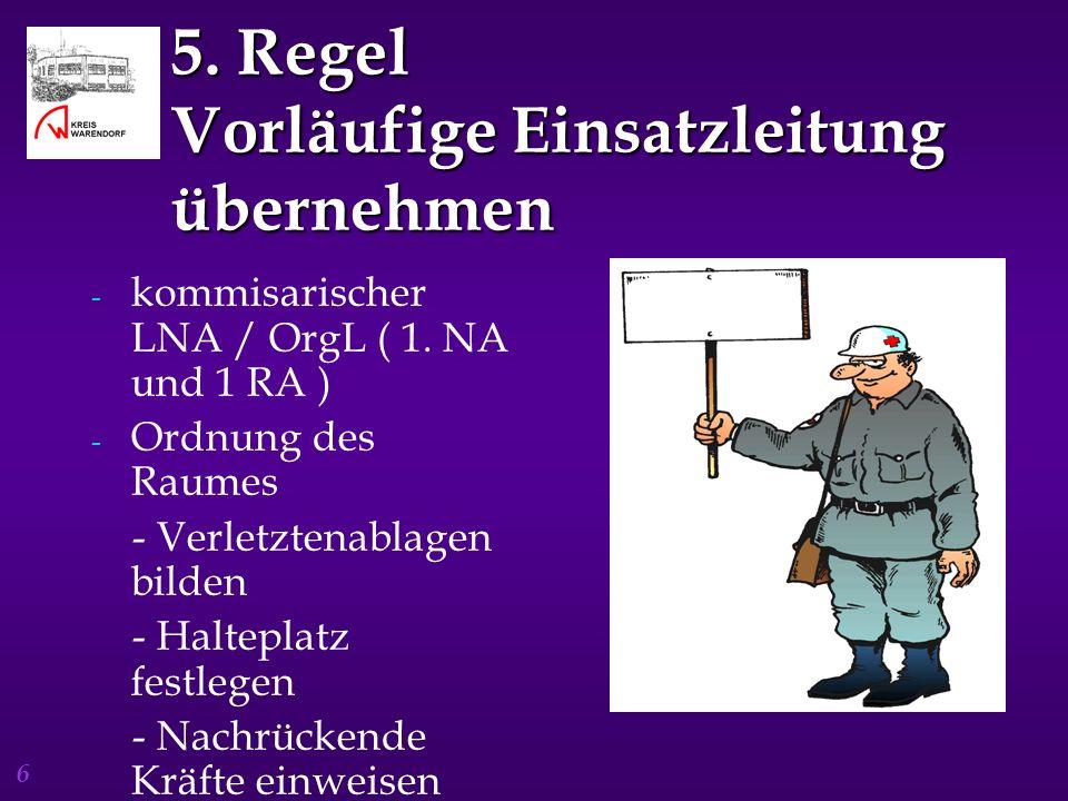 6 5.Regel Vorläufige Einsatzleitung übernehmen - kommisarischer LNA / OrgL ( 1.