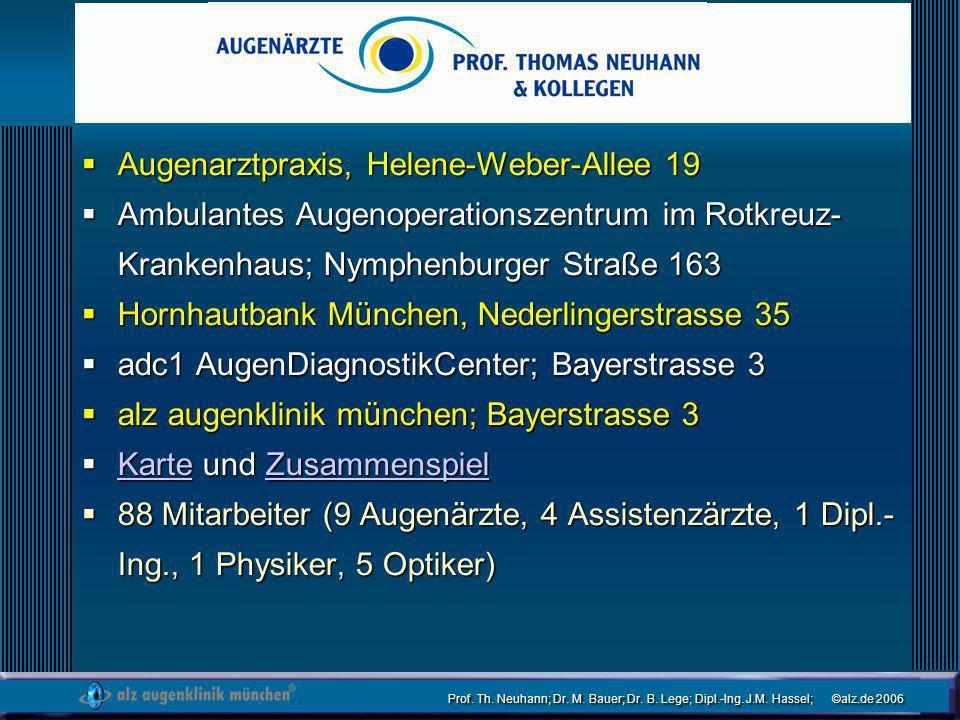 Prof. Th. Neuhann; Dr. M. Bauer; Dr. B. Lege; Dipl.-Ing. J.M. Hassel; ©alz.de 2006 Augenarztpraxis, Helene-Weber-Allee 19 Augenarztpraxis, Helene-Webe
