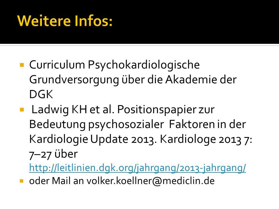 Curriculum Psychokardiologische Grundversorgung über die Akademie der DGK Ladwig KH et al. Positionspapier zur Bedeutung psychosozialer Faktoren in de