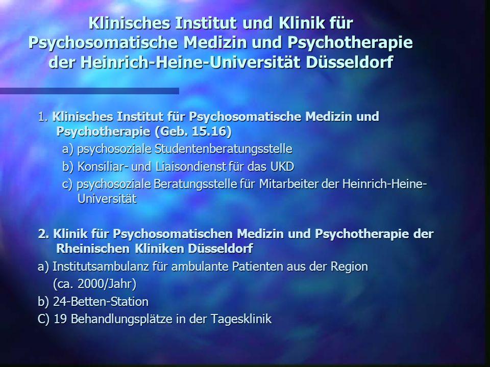 Klinisches Institut und Klinik für Psychosomatische Medizin und Psychotherapie der Heinrich-Heine-Universität Düsseldorf 1. Klinisches Institut für Ps