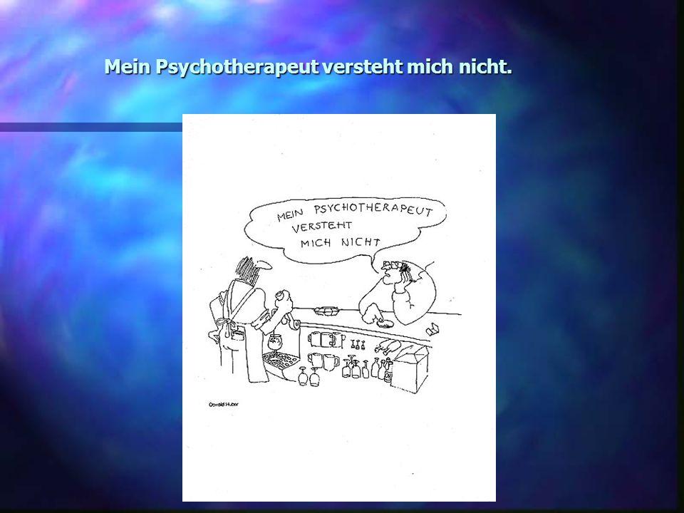 Mein Psychotherapeut versteht mich nicht.