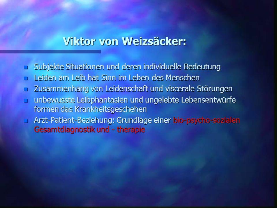 Viktor von Weizsäcker: n Subjekte Situationen und deren individuelle Bedeutung n Leiden am Leib hat Sinn im Leben des Menschen n Zusammenhang von Leid