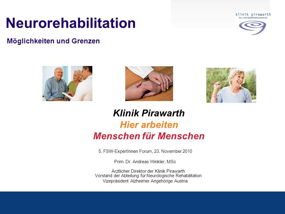 Neurorehabilitation Möglichkeiten und Grenzen 5. FSW-ExpertInnen Forum, 23. November 2010 Prim. Dr. Andreas Winkler, MSc Ärztlicher Direktor der Klini