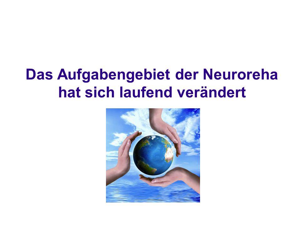 Das Aufgabengebiet der Neuroreha hat sich laufend verändert