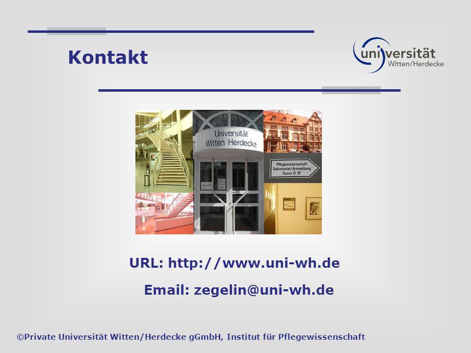 URL: http://www.uni-wh.de Email: zegelin@uni-wh.de ©Private Universität Witten/Herdecke gGmbH, Institut für Pflegewissenschaft Kontakt