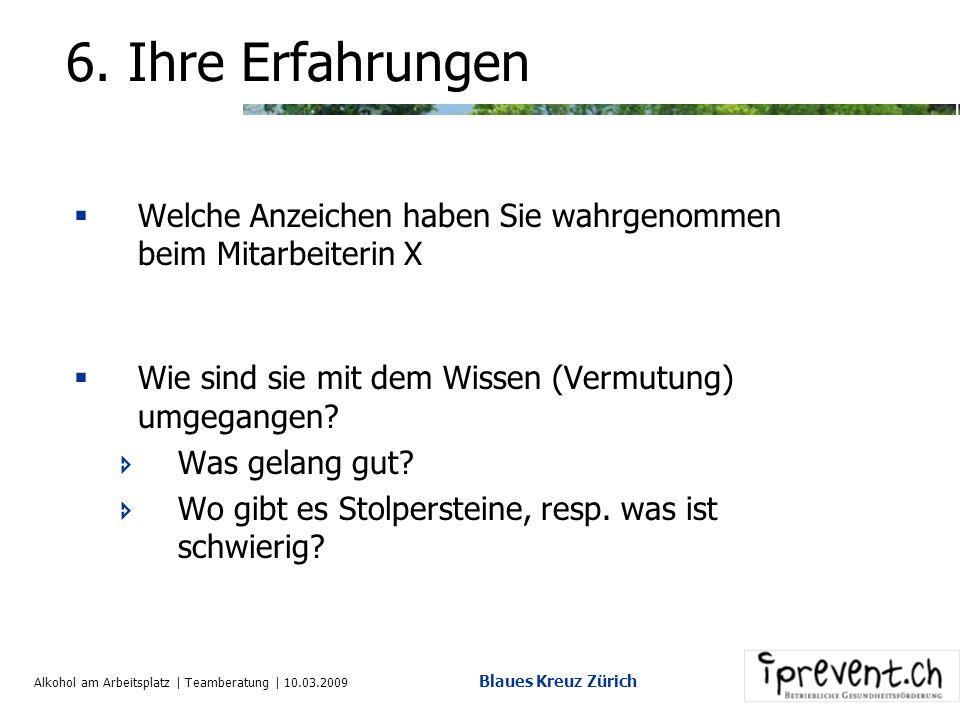 Alkohol am Arbeitsplatz | Teamberatung | 10.03.2009 Blaues Kreuz Zürich 5. Spielregeln Arbeitsgesetz Verordnung über die Unfallverhütung Art.6 &11 Ver