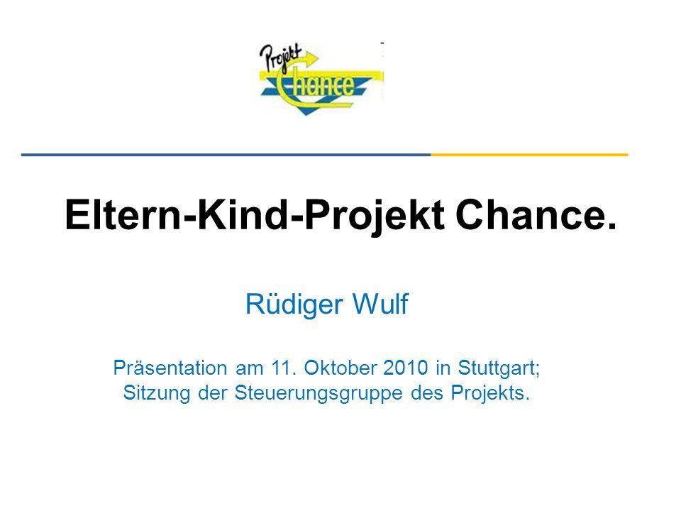 Eltern-Kind-Projekt Chance. Rüdiger Wulf Präsentation am 11. Oktober 2010 in Stuttgart; Sitzung der Steuerungsgruppe des Projekts.