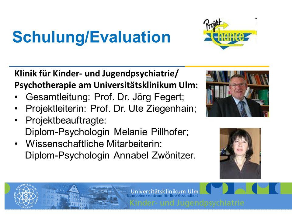 Schulung/Evaluation Klinik für Kinder- und Jugendpsychiatrie/ Psychotherapie am Universitätsklinikum Ulm: Gesamtleitung: Prof. Dr. Jörg Fegert; Projek