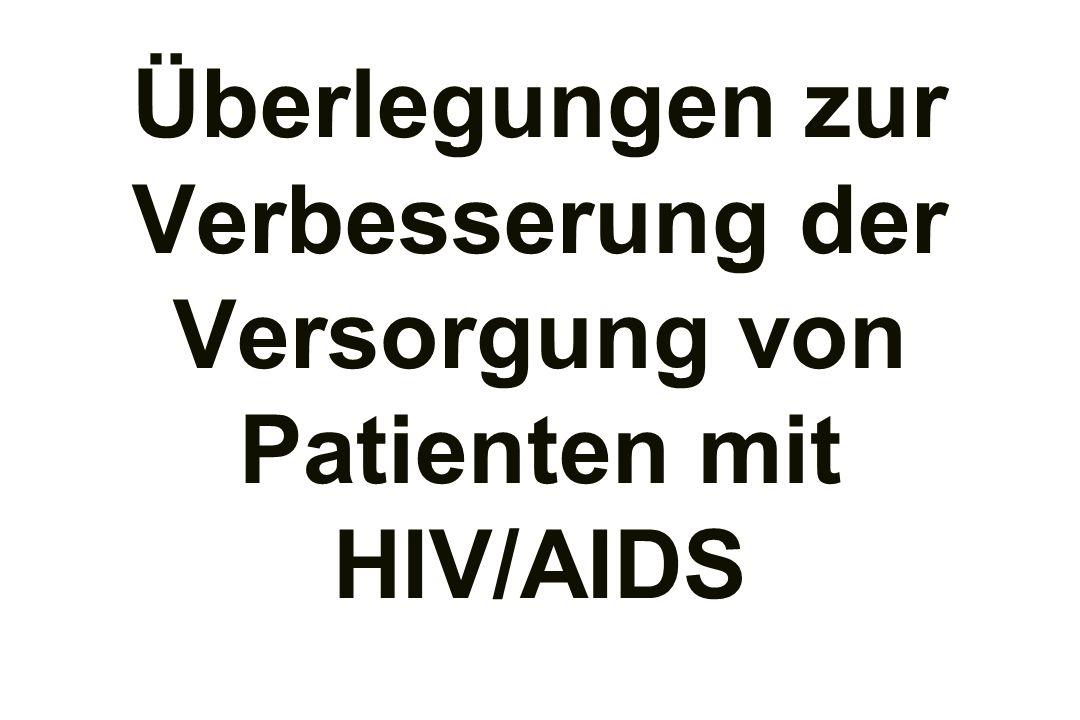 Überlegungen zur Verbesserung der Versorgung von Patienten mit HIV/AIDS