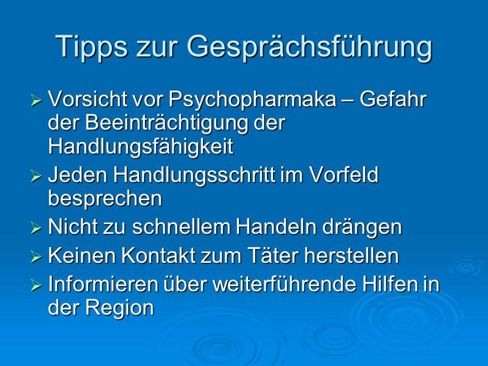 Tipps zur Gesprächsführung Vorsicht vor Psychopharmaka – Gefahr der Beeinträchtigung der Handlungsfähigkeit Vorsicht vor Psychopharmaka – Gefahr der B