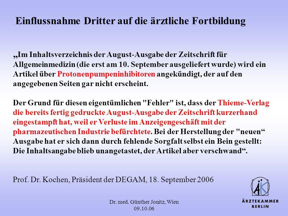 Dr. med. Günther Jonitz, Wien 09.10.06 Im Inhaltsverzeichnis der August-Ausgabe der Zeitschrift für Allgemeinmedizin (die erst am 10. September ausgel