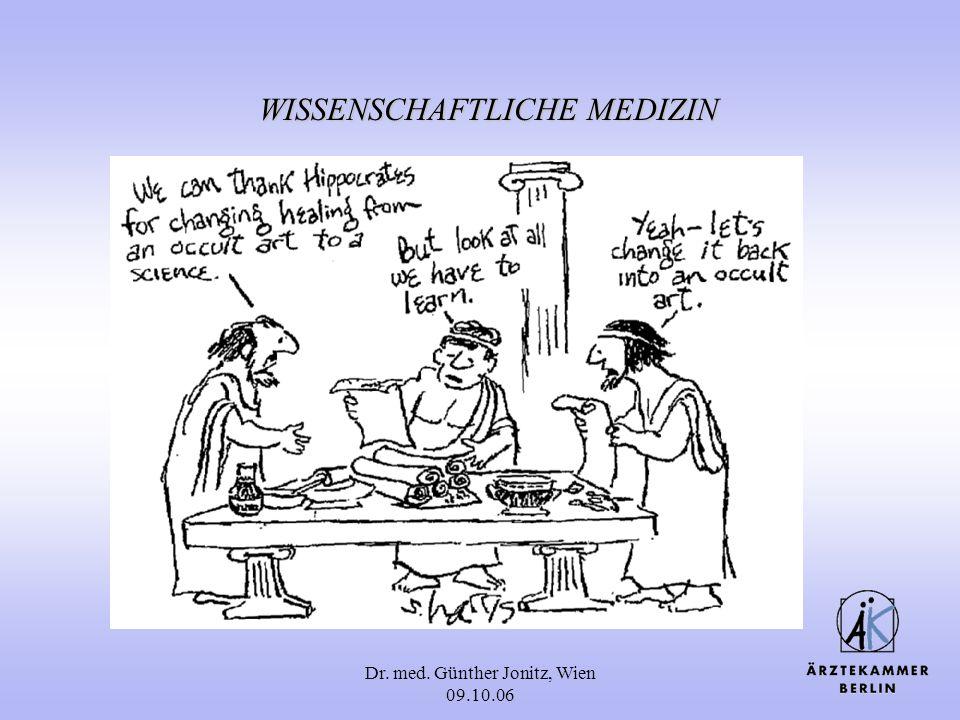 Dr. med. Günther Jonitz, Wien 09.10.06 WISSENSCHAFTLICHE MEDIZIN