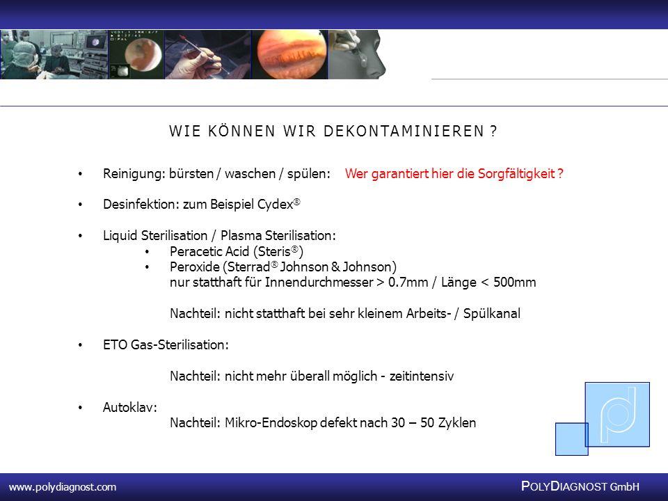 www.polydiagnost.com P OLY D IAGNOST GmbH www.polydiagnost.com P OLY D IAGNOST GmbH WIE KÖNNEN WIR DEKONTAMINIEREN ? Reinigung: bürsten / waschen / sp