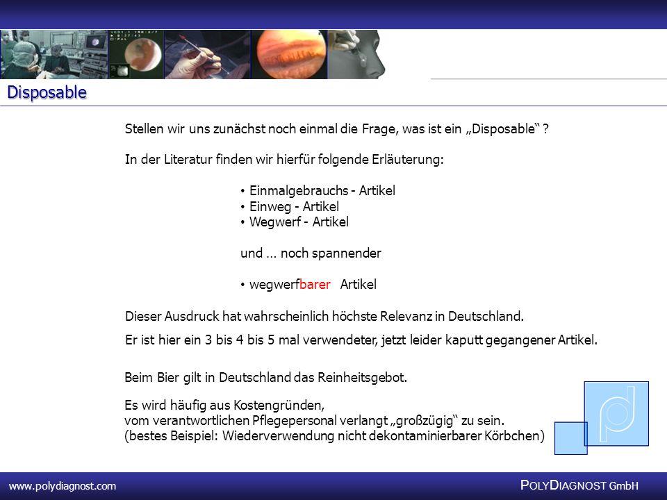 www.polydiagnost.com P OLY D IAGNOST GmbH www.polydiagnost.com P OLY D IAGNOST GmbH Stellen wir uns zunächst noch einmal die Frage, was ist ein Dispos