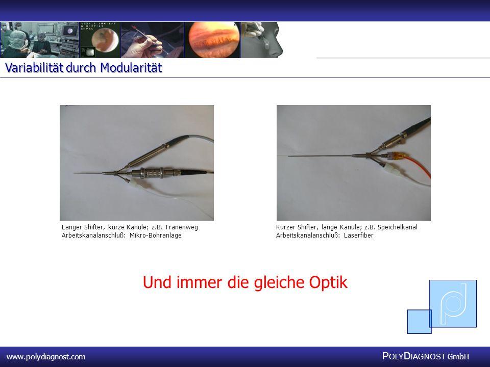 www.polydiagnost.com P OLY D IAGNOST GmbH www.polydiagnost.com P OLY D IAGNOST GmbH Langer Shifter, kurze Kanüle; z.B. Tränenweg Arbeitskanalanschluß: