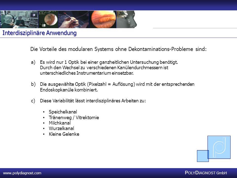 www.polydiagnost.com P OLY D IAGNOST GmbH www.polydiagnost.com P OLY D IAGNOST GmbH Die Vorteile des modularen Systems ohne Dekontaminations-Probleme