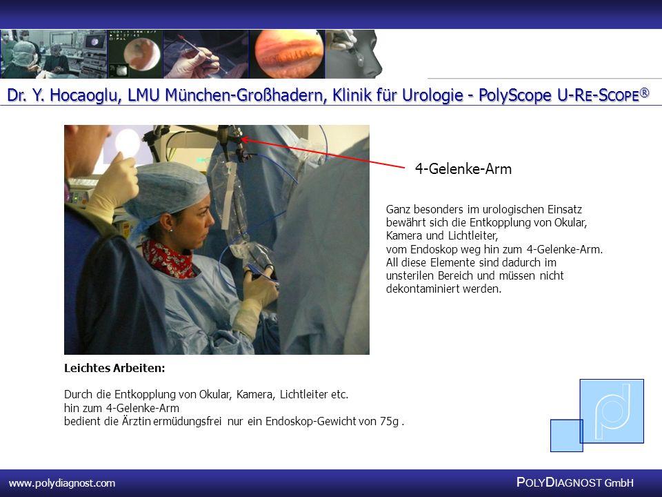 www.polydiagnost.com P OLY D IAGNOST GmbH www.polydiagnost.com P OLY D IAGNOST GmbH 4-Gelenke-Arm Ganz besonders im urologischen Einsatz bewährt sich