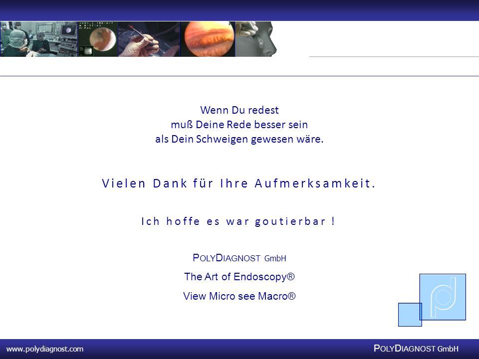 www.polydiagnost.com P OLY D IAGNOST GmbH www.polydiagnost.com P OLY D IAGNOST GmbH Vielen Dank für Ihre Aufmerksamkeit. P OLY D IAGNOST GmbH The Art