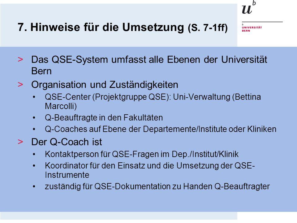 7. Hinweise für die Umsetzung (S. 7-1ff) >Das QSE-System umfasst alle Ebenen der Universität Bern >Organisation und Zuständigkeiten QSE-Center (Projek