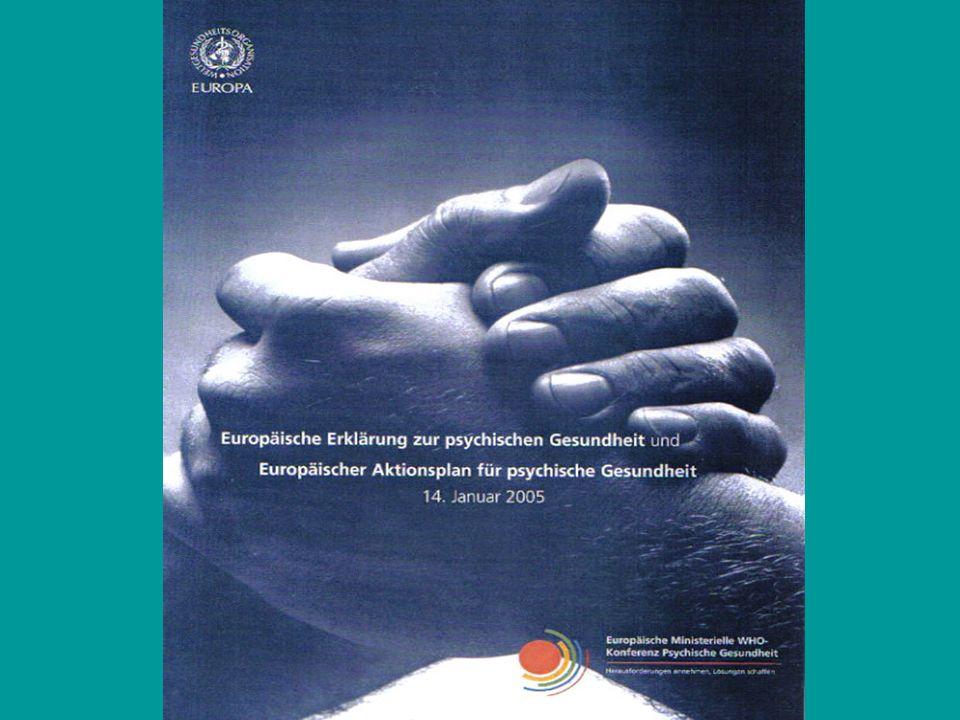 Deklaration von Helsinki Präambel: Psychische Gesundheit und psychisches Wohlergehen sind grundlegend für die Lebensqualität des einzelnen Menschen sowie von Familien,Gemeinschaften und Nationen Es gibt keine Gesundheit ohne psychische Gesundheit Förderung der Gesundheit und Prävention sowie die Behandlung,Pflege und Rehabilitation bei psychischen Gesundheitsproblemen ist........vorrangiges Anliegen für WHO, WHO Mitglieds-Staaten, EU und Europarat.