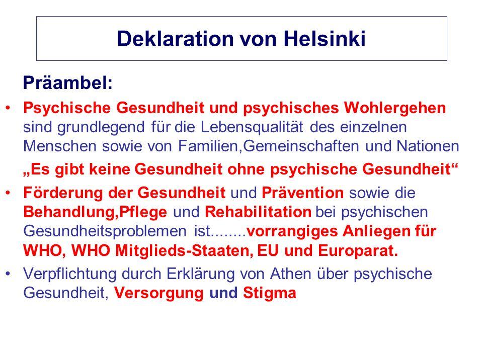 Deklaration von Helsinki Präambel: Psychische Gesundheit und psychisches Wohlergehen sind grundlegend für die Lebensqualität des einzelnen Menschen so