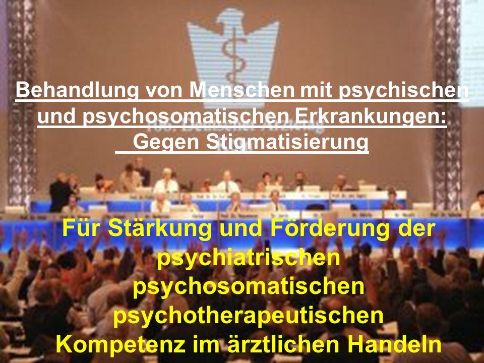 Behandlung von Menschen mit psychischen und psychosomatischen Erkrankungen: Gegen Stigmatisierung Für Stärkung und Förderung der psychiatrischen psych