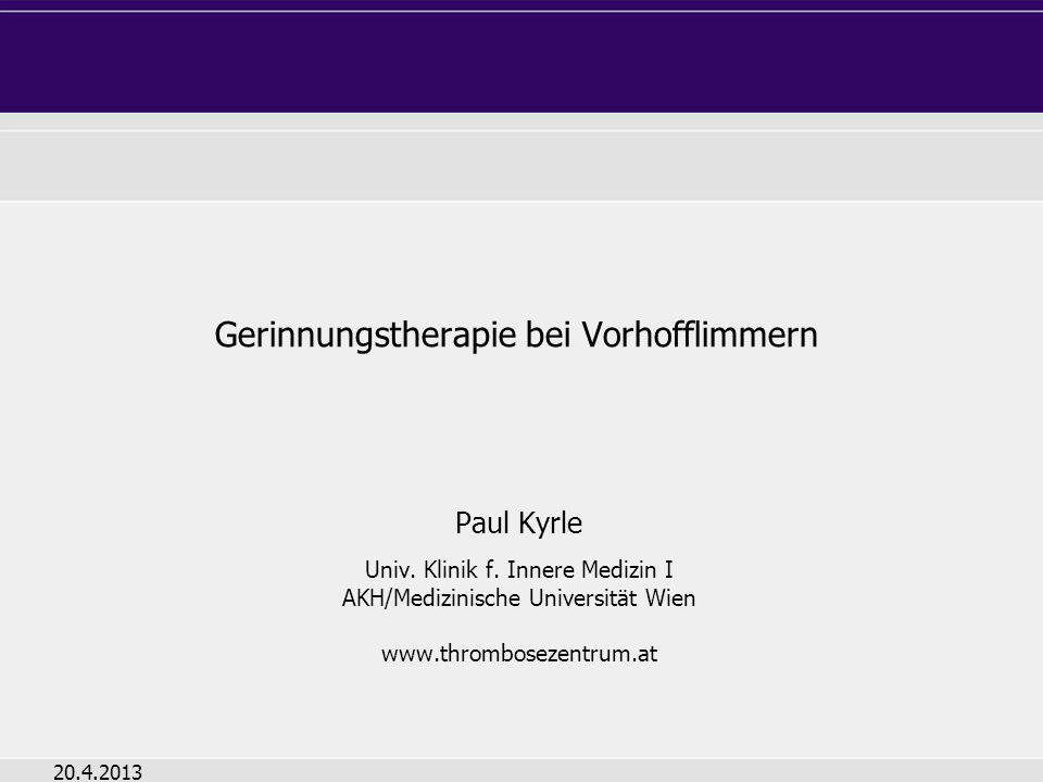 Gerinnungstherapie bei Vorhofflimmern Paul Kyrle Univ. Klinik f. Innere Medizin I AKH/Medizinische Universität Wien www.thrombosezentrum.at 20.4.2013