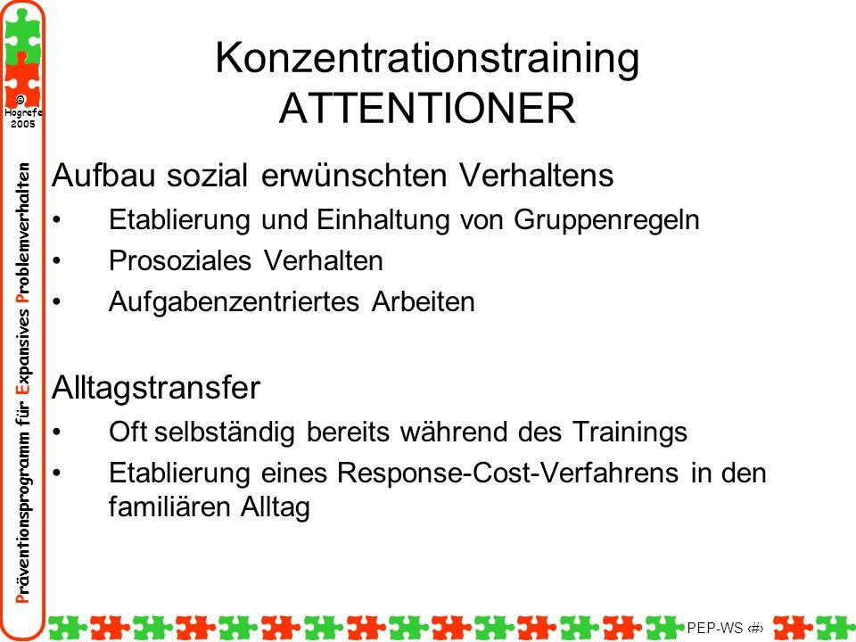 Präventionsprogramm für Expansives Problemverhalten Hogrefe 2005 © PEP-WS 145 Konzentrationstraining ATTENTIONER Aufbau sozial erwünschten Verhaltens