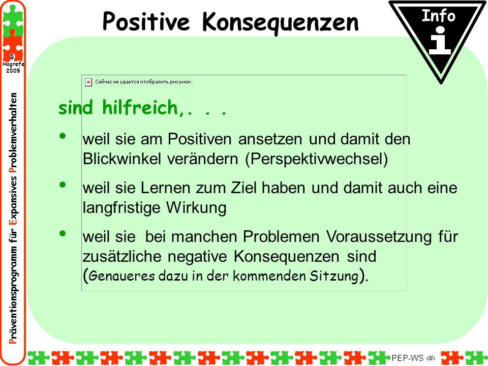 Präventionsprogramm für Expansives Problemverhalten Hogrefe 2005 © PEP-WS 85 Info Positive Konsequenzen sind hilfreich,... weil sie am Positiven anset