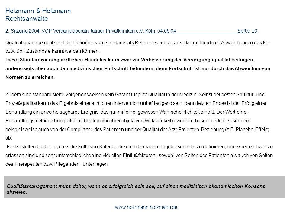 Holzmann & Holzmann Rechtsanwälte 2. Sitzung 2004 VOP Verband operativ tätiger Privatkliniken e.V. Köln, 04.06.04 Seite 10 www.holzmann-holzmann.de Qu